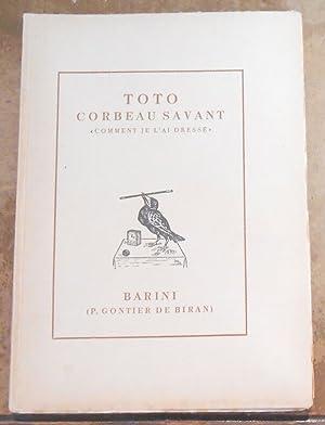 Toto Corbeau Savant « Comment Je l?Ai: Barini (P. Gontier