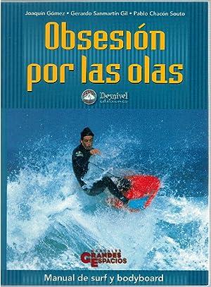 Imagen del vendedor de Obsesión por las olas. Manual de surf y bodyboard a la venta por La Vieja Factoría de Libros