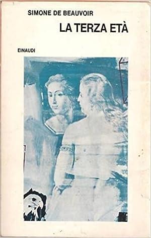 La terza età.: Beauvoir,Simone de.