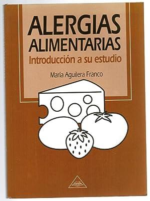 Alergias alimentarias. Introducción a su estudio: María Aguilera Franco