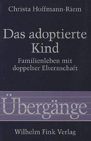 Bild des Verkäufers für Das adoptierte Kind. Familienleben mit doppelter Elternschaft (Übergänge) zum Verkauf von Die Buchgeister