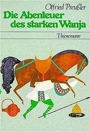 Die Abenteuer des starken Wanja: Otfried, Preussler,