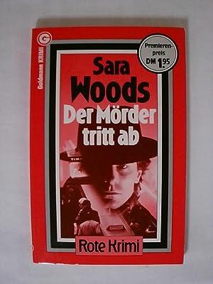 Der Mörder tritt ab. Kriminalroman.: Sara Woods