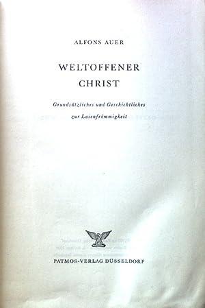 Weltoffener Christ. Grundsätzliches und Geschichtliches zur Laienfrömmigkeit;: Auer, Alfons: