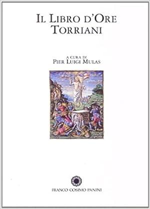 Il libro d'ore Torriani. Commentario al Codice.