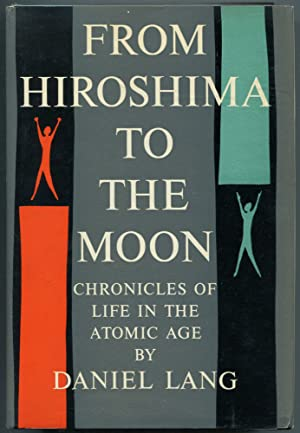 From Hiroshima to the Moon: Chronicles of: LANG, Daniel
