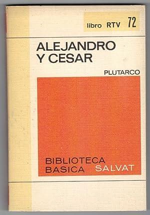 Alejandro y César: Plutarco (Introducción de