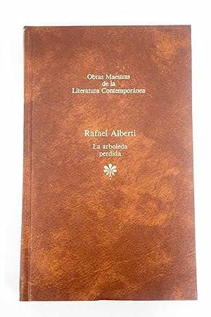 La arboleda perdida: Alberti, Rafael