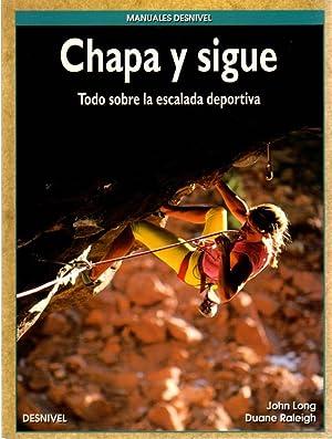 Imagen del vendedor de Chapa y sigue. Todo sobre la escalada deportiva . a la venta por Librería Anticuaria Astarloa