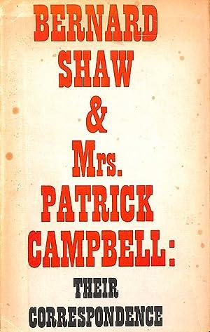 Bernard Shaw and Mrs Patrick Campbell: Their: Dent, ALan (ed)