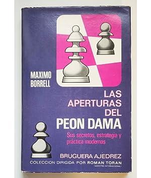 LAS APERTURAS DEL PEÓN DAMA: SUS SECRETOS,: BORRELL, Máximo