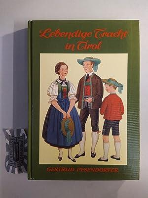 Lebendige Tracht in Tirol.: Pesendorfer, Gertrud: