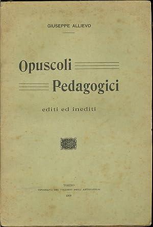 OPUSCOLI PEDAGOGICI editi ed inediti: ALLIEVO, Giuseppe
