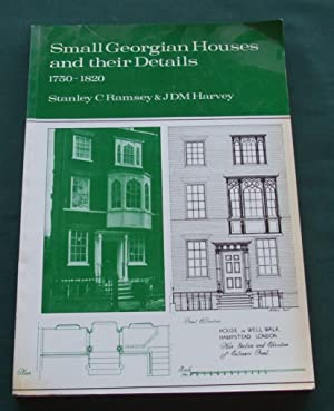Small Georgian Houses and Their Details, 1750-1820: Ramsey Stanley C. & Harvey J. D. M.