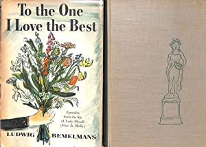 To the One I Love The Best: BEMELMANS, Ludwig