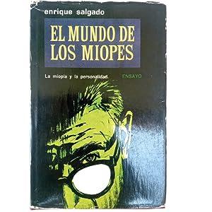 EL MUNDO DE LOS MIOPES. La miopía: Salgado, Enrique