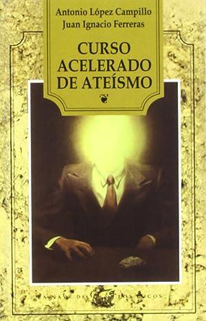 Curso acelarado de ateísmo: Ferreras, Juan Ignacio/López