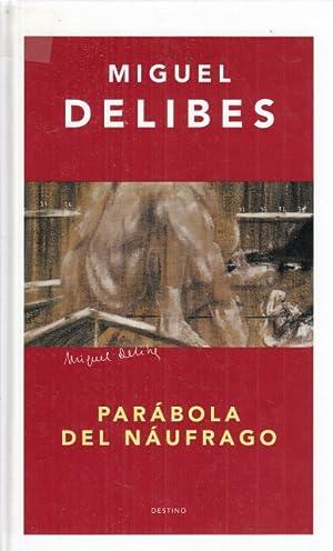 PARÁBOLA DEL NÁUFRAGO: DELIBES, MIGUEL