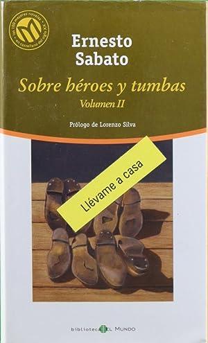 Sobre héroes y tumbas, volumen I: Sábato, Ernesto