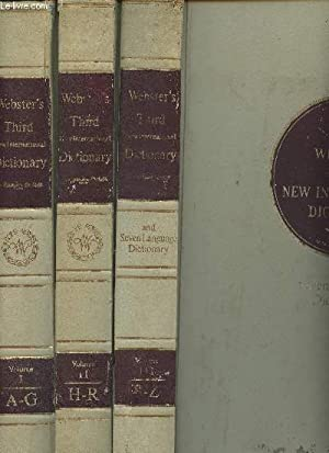 Seller image for Webster's Third New International Dictionary of the English Language Unabridged - With seven language dictionary - 3 vols - Vol.1 : A to G -Vol.2 : H to R - Vol.3 : S to Z and Britannica Wold Language Dictionary for sale by Le-Livre