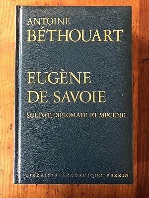 Eugène de Savoie, soldat, diplomate et mécène: ANTOINE BéTHOUART