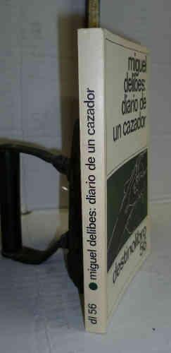 DIARIO DE UN CAZADOR. 2ª edición en: DELIBES, Miguel