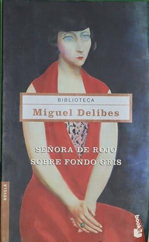 Señora de rojo sobre fondo gris: Delibes, Miguel