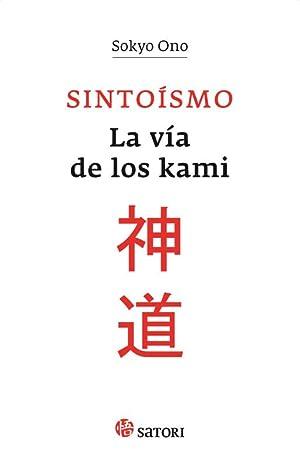 Sintoísmo. La vía de los kami.: Ono, Sokyo.