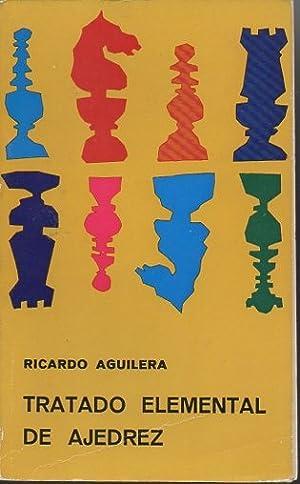 TRATADO ELEMENTAL DE AJEDREZ.: AGUILERA, Ricardo.