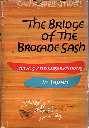 Seller image for BRIDGE OF THE BROCADE SASH, The: Travels and Observations in Japan for sale by PERIPLUS LINE LLC