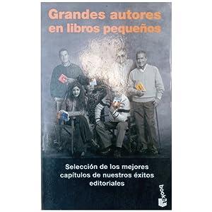 GRANDES AUTORES EN LIBROS PEQUEÑOS. Selección De: Varios Autores