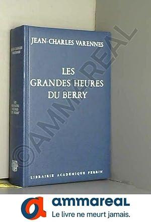 Les Grandes heures du Berry: Jean-Charles Varennes