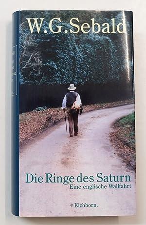 Die Ringe des Saturn: Eine englische Wallfahrt.: Sebald, W. G.