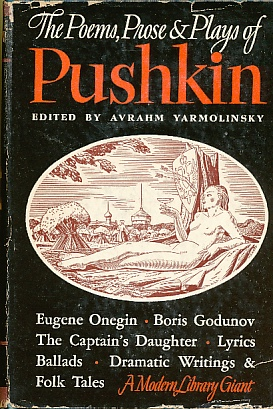 The Poems, Prose and Plays of Alexander: Aleksandr Sergeevich Pushkin;