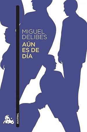 Aún es de día: Delibes, Miguel