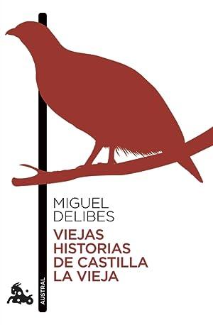 Viejas historias de Castilla la Vieja: Delibes, Miguel