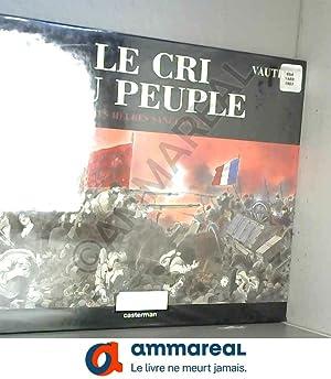 Le Cri du peuple, tome 3 : Jean Vautrin et