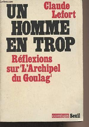 """Image du vendeur pour Un homme en trop - Réflexions sur """"l'Archipel du Goulag"""" - """"Combats"""" mis en vente par Le-Livre"""