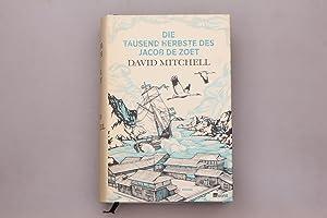 DIE TAUSEND HERBSTE DES JACOB DE ZOET.: Mitchell, David