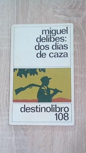 DOS DIAS DE CAZA: Delibes, Miguel