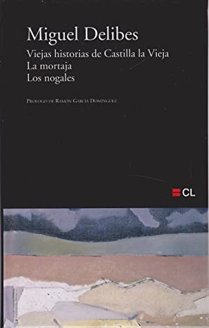 VIEJAS HISTORIAS DE CASTILLA LA VIEJA. LA: MIGUEL DELIBES