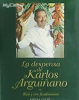 La despensa de Karlos Arguiñano. Rica y: ARGUIÑANO, Karlos.-