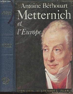 Metternich et l'Europe: Béthouart Antoine