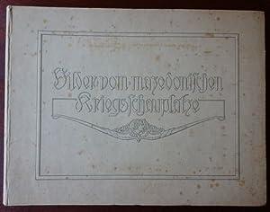 Seller image for Bilder vom mazedonischen Kriegsschauplatz. Im Auftrage eines Generalkommandos herausgegeben von der Münchener Graphischen Gesellschaft. for sale by Antiquariat Ralf Rindle