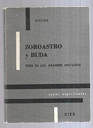 ZOROASTRO Y BUDA: SCHURE, EDOUARD