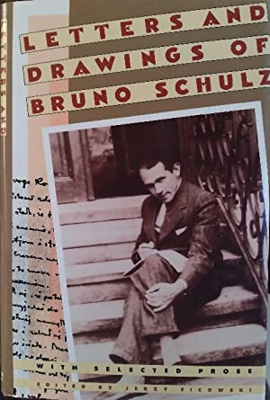 Letters and Drawings of Bruno Schulz: Ficowski, Jerzy, ed.