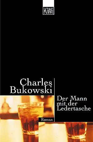 Der Mann mit der Ledertasche: Bukowski, Charles