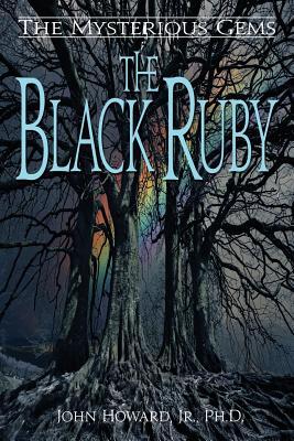 The Mysterious Gems: The Black Ruby (Paperback: Howard, John Jr.