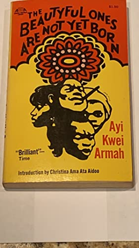 The Beautyful Ones Are Not Yet Born: Ayi Kwei Armah