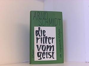Die Ritter vom Geist: Schmidt, Arno: